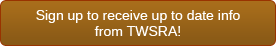 Support TWSRA. Sign up to receive our e-Newsletter!